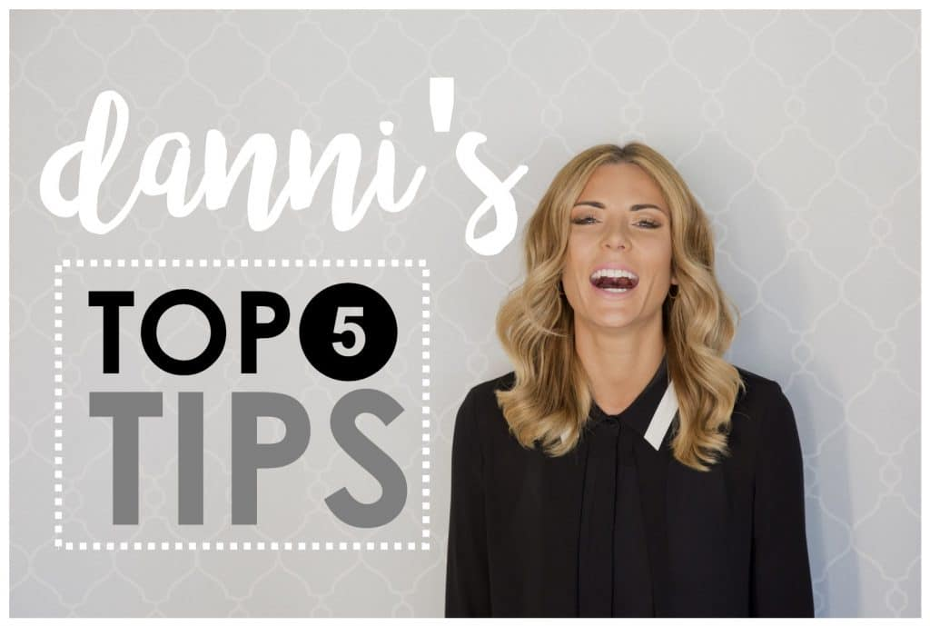 danni's top 5 tips